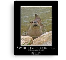 ZooTips: Say Hi to Your Neighbor Canvas Print