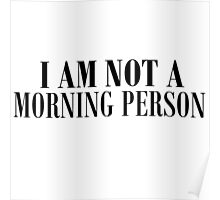 I am not a morning person Poster