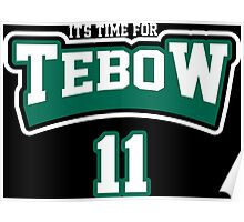 Its Time For Tebow 11 Poster