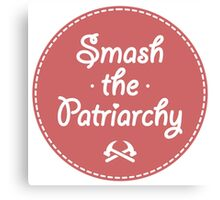 Smash The Patriarchy Feminist Shirt Canvas Print