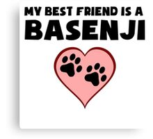 My Best Friend Is A Basenji Canvas Print