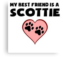 My Best Friend Is A Scottie Canvas Print