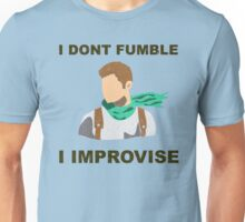 I Don't Fumble Unisex T-Shirt