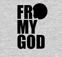 Fro My God Unisex T-Shirt