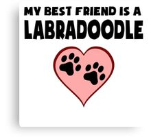 My Best Friend Is A Labradoodle Canvas Print