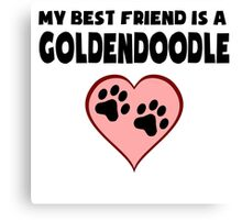 My Best Friend Is A Goldendoodle Canvas Print