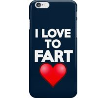 I love to fart iPhone Case/Skin