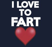 I love to fart by onebaretree