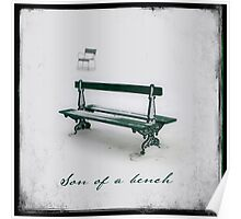 Son of a bench Poster