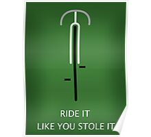 ride it like you stole it Poster
