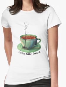 Good coffee Womens Fitted T-Shirt