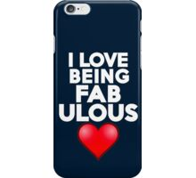 I love being fabulous iPhone Case/Skin