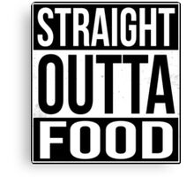 Straight Outta Food Canvas Print