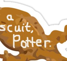 Have a biscuit, Potter Sticker