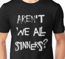 Aren't we all sinners? (No Crown) Unisex T-Shirt