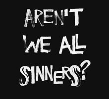 Aren't we all sinners? (No Crown) Unisex T-Shirt