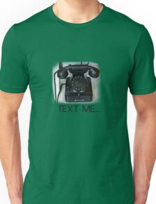Text Me Telephone Unisex T-Shirt