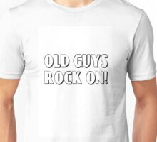 OLD GUYS ROCK ON! Unisex T-Shirt