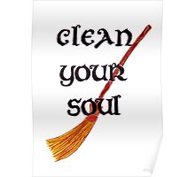 Clean your soul Poster