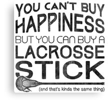 You Can't Buy Happiness, Lacrosse Canvas Print