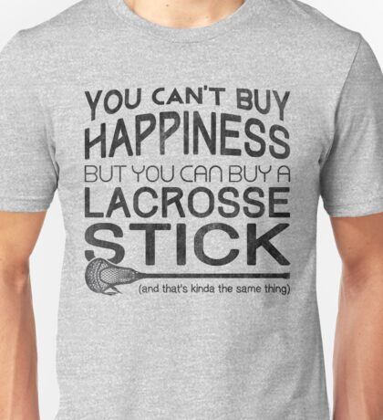 You Can't Buy Happiness, Lacrosse Unisex T-Shirt