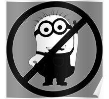 No Minions Allowed (B+W) Poster