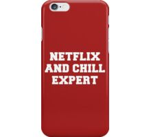 NETFLIX AND CHILL EXPERT iPhone Case/Skin
