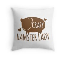 Crazy Hamster lady Throw Pillow