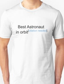 Best Astronaut in Orbit - Citation Needed! T-Shirt