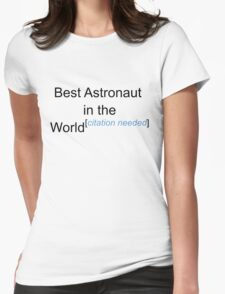 Best Astronaut in the World - Citation Needed! T-Shirt