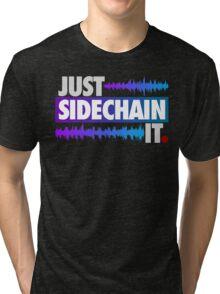 Just Sidechain It (Color Edition) Tri-blend T-Shirt