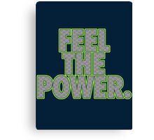 FEEL THE POWER. Canvas Print