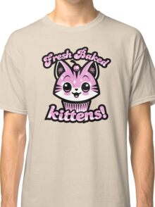 Fresh Baked Kittens  Classic T-Shirt