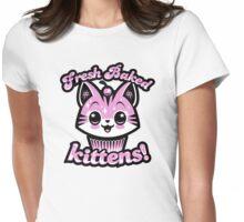 Fresh Baked Kittens  Womens Fitted T-Shirt