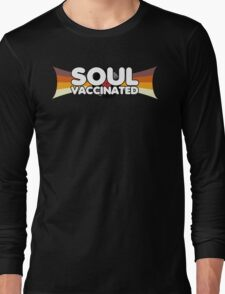 Soul Vaccinated Long Sleeve T-Shirt