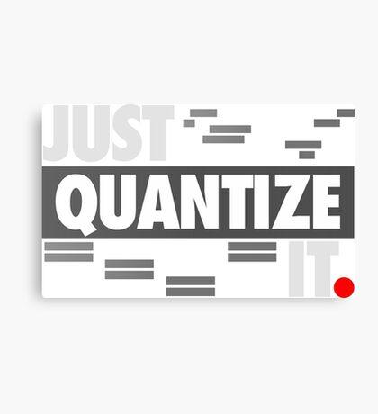 Just Quantize It Canvas Print