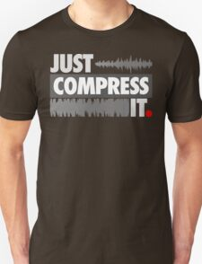 Just Compress It T-Shirt