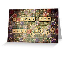 I love you like crazy Greeting Card