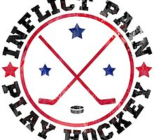 Inflict Pain Play Hockey  by gamefacegear