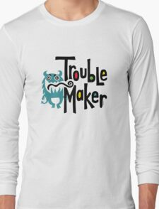 Trouble Maker born bad 2 Long Sleeve T-Shirt