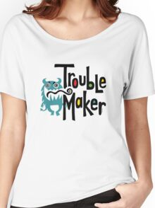 Trouble Maker born bad 2 Women's Relaxed Fit T-Shirt