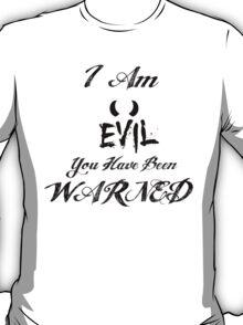 I Am Evil T-Shirt