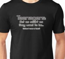 Teenagers: Not as smart as they used to be (when I was a teen) Unisex T-Shirt