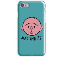 "Pilky. ""Mad innit?"" iPhone Case/Skin"