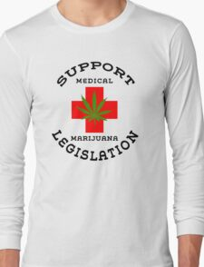 Support Medical Marijuana Legislation Long Sleeve T-Shirt