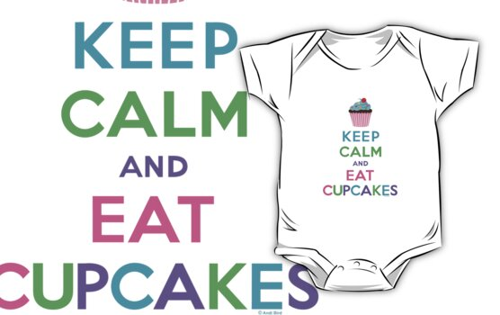 Keep Calm and Eat Cupcakes ll by Andi Bird