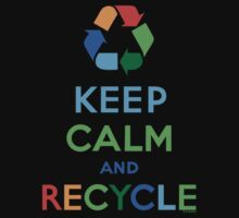 Keep Calm and Recycle - darks by Andi Bird