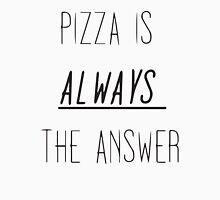 Pizza is Unisex T-Shirt