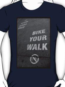 Bike Your Walk T-Shirt