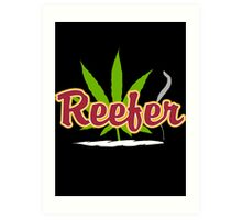 Reefer Marijuana Art Print